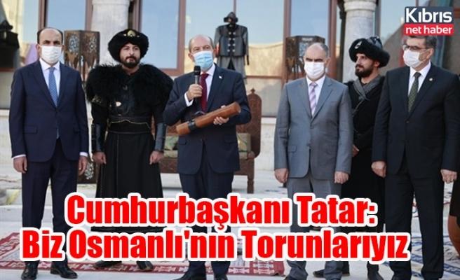 Cumhurbaşkanı Tatar: Biz Osmanlı'nın Torunlarıyız