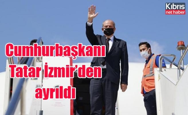 Cumhurbaşkanı Tatar İzmir'den ayrıldı