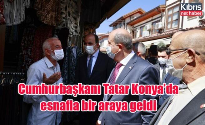 Cumhurbaşkanı Tatar Konya'da esnafla bir araya geldi