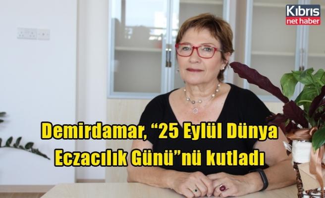 """Demirdamar, """"25 Eylül Dünya Eczacılık Günü""""nü kutladı"""