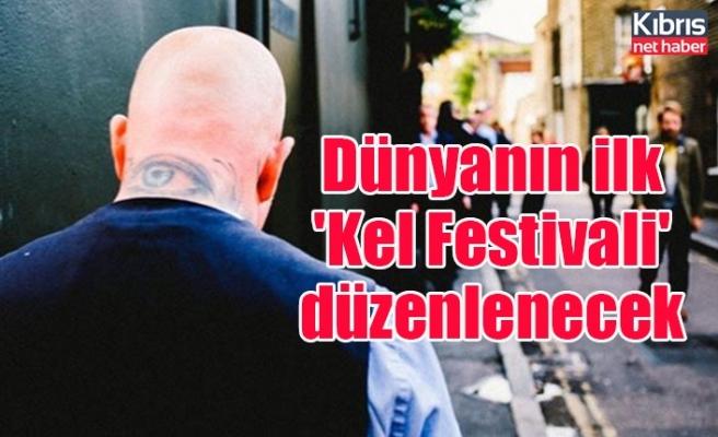 Dünyanın ilk 'Kel Festivali' düzenlenecek