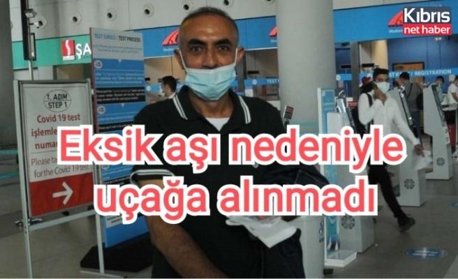 Eksik aşı nedeniyle uçağa alınmadı