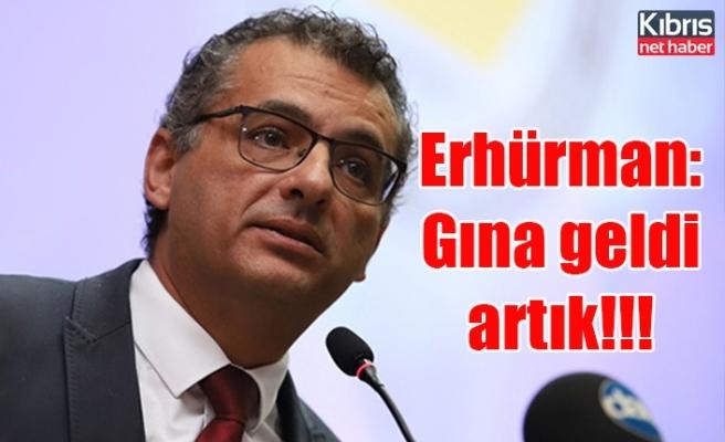 Erhürman: Gına geldi artık!!!