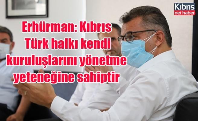 Erhürman: Kıbrıs Türk halkı kendi kuruluşlarını yönetme yeteneğine sahiptir