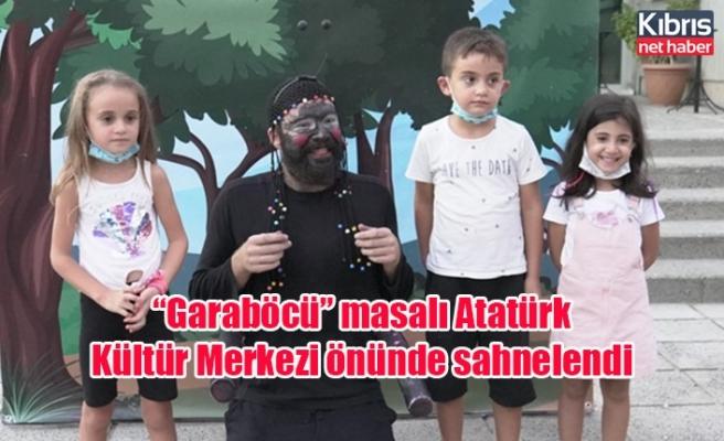 """""""Garaböcü"""" masalı Atatürk Kültür Merkezi önünde sahnelendi"""