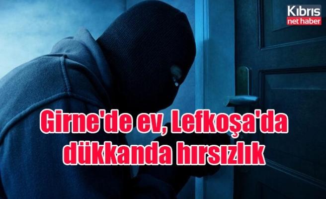 Girne'de ev, Lefkoşa'da dükkanda hırsızlık