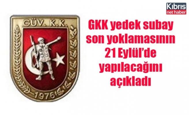 GKK yedek subay son yoklamasının 21 Eylül'de yapılacağını açıkladı