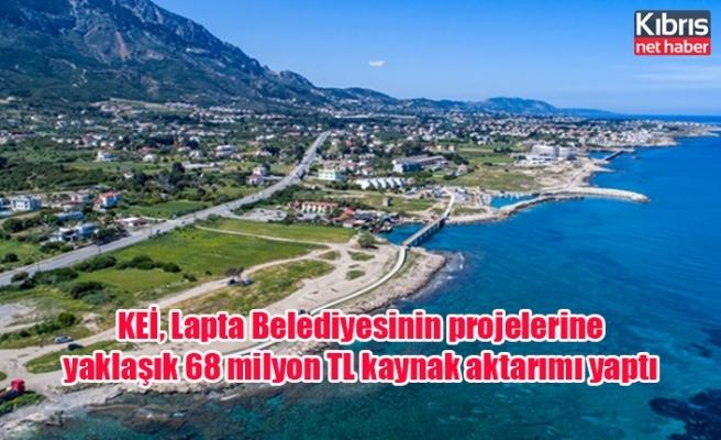 KEİ, Lapta Belediyesinin projelerine yaklaşık 68 milyon TL kaynak aktarımı yaptı