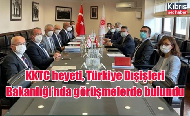 KKTC heyeti, Türkiye Dışişleri Bakanlığı'nda görüşmelerde bulundu