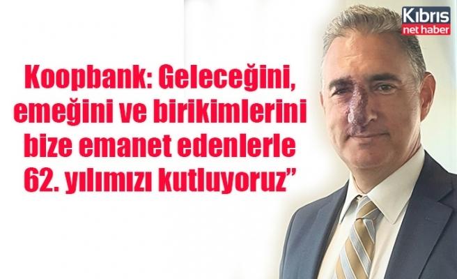 Koopbank 62. kuruluş yıl dönümünü kutluyor.