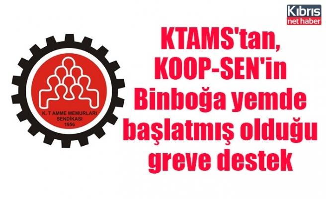 KTAMS'tan, KOOP-SEN'in Binboğa yemde başlatmış olduğu greve destek