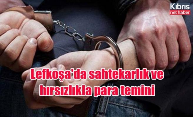 Lefkoşa'da sahtekarlık ve hırsızlıkla para temini