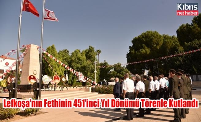 Lefkoşa'nın Fethinin 451'inci Yıl Dönümü Törenle Kutlandı