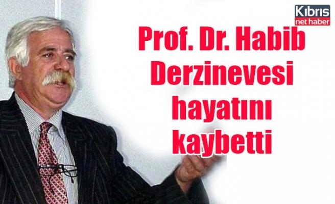 Prof. Dr. Habib Derzinevesi hayatını kaybetti