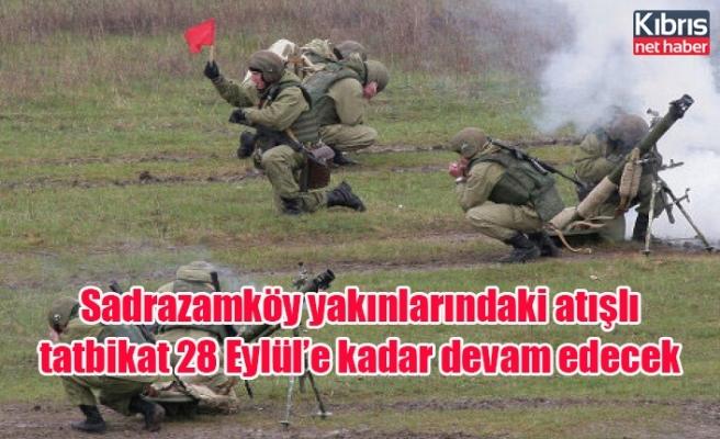 Sadrazamköy yakınlarındaki atışlı tatbikat 28 Eylül'e kadar devam edecek