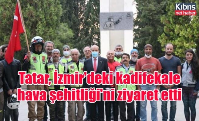 Tatar, İzmir'deki kadifekale hava şehitliği'ni ziyaret etti