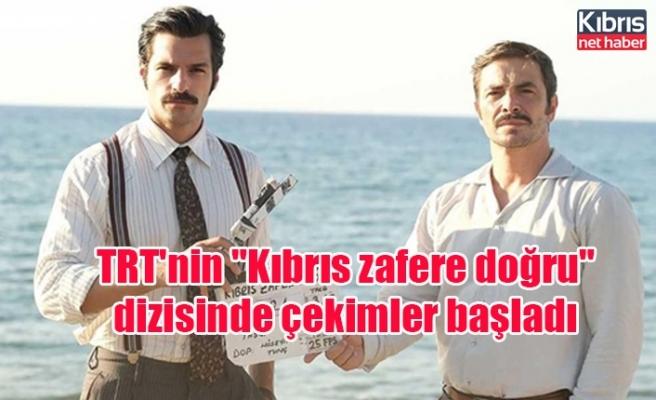 """TRT'nin """"Kıbrıs zafere doğru"""" dizisinde çekimler başladı"""