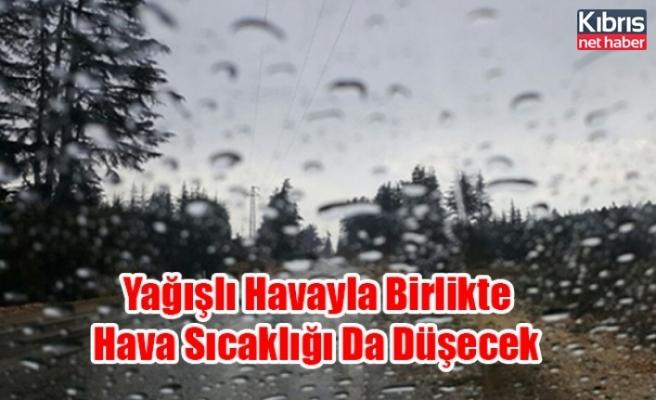 Yağışlı Havayla Birlikte Hava Sıcaklığı Da Düşecek