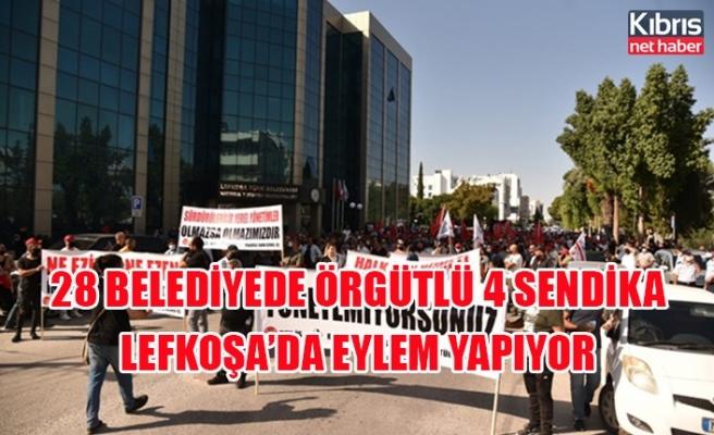 28 belediyede örgütlü 4 sendika Lefkoşa'da eylem yapıyor