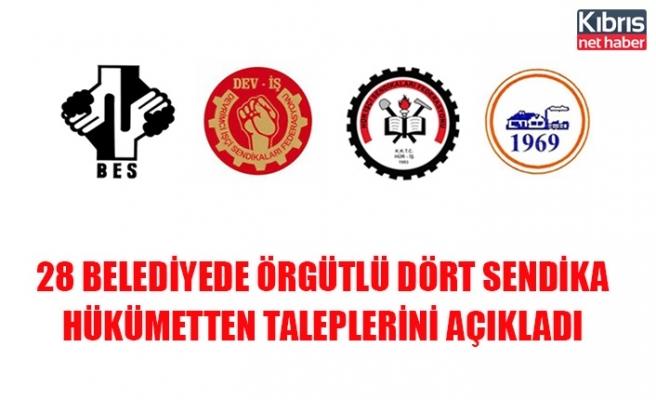 28 Belediyede örgütlü dört sendika hükümetten taleplerini açıkladı
