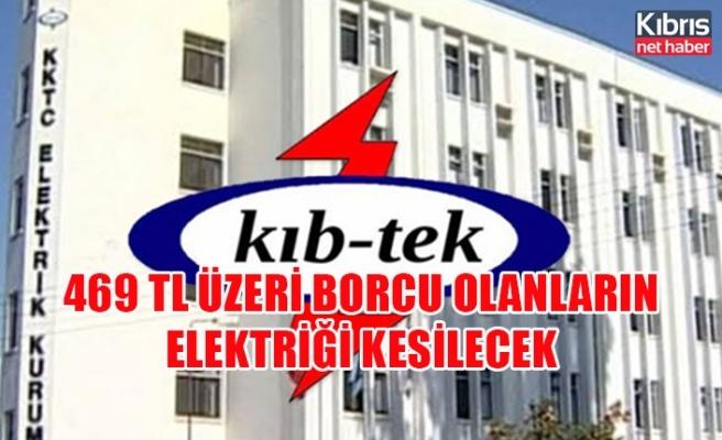 469 TL üzeri borcu olanların elektriği kesilecek