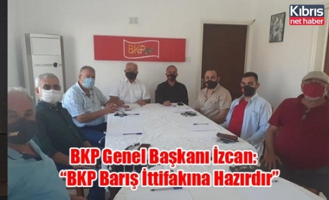 """BKP Genel Başkanı İzcan: """"BKP Barış İttifakına Hazırdır"""""""