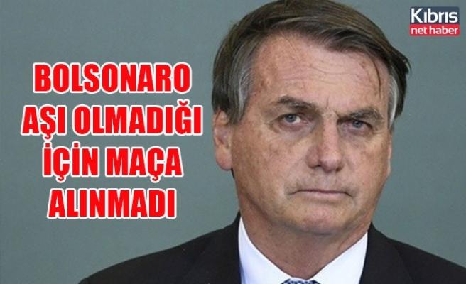 Brezilya Devlet Başkanı Bolsonaro aşı olmadığı için maça alınmadı