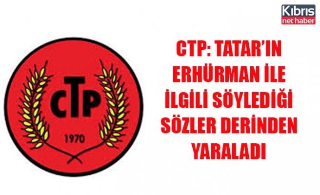 CTP: Tatar'ın Erhürman ile ilgili söylediği sözler derinden yaraladı