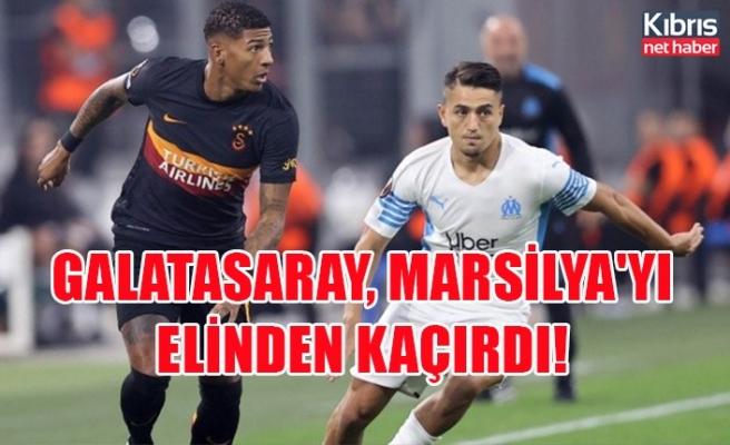 Galatasaray, Marsilya'yı elinden kaçırdı!