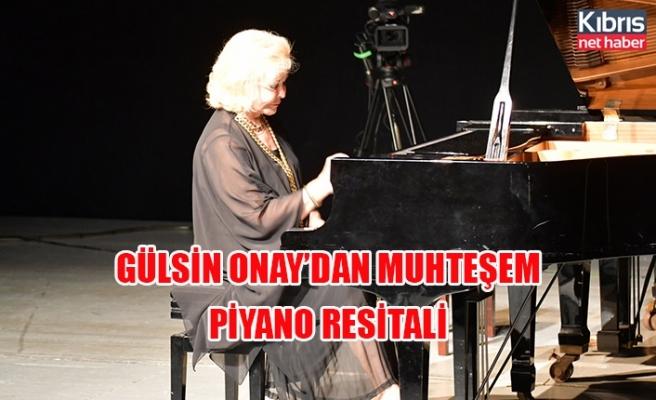 Gülsin Onay'dan muhteşem piyano resitali
