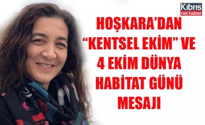 """Hoşkara'dan """"kentsel ekim"""" ve 4 Ekim dünya habitat günü mesajı"""