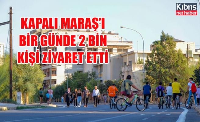 Kapalı Maraş'ı bir günde 2 bin kişi ziyaret etti