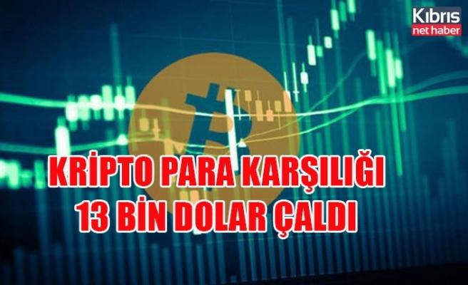 Kripto para karşılığı 13 bin Dolar çaldı