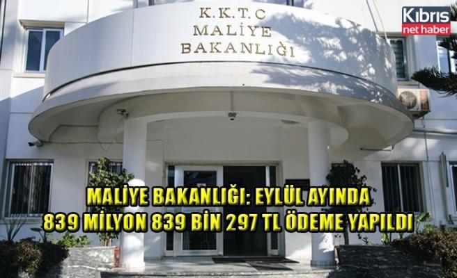 Maliye Bakanlığı: Eylül ayında 839 milyon 839 bin 297 TL ödeme yapıldı