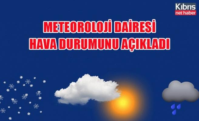 Meteoroloji dairesi hava durumunu açıkladı