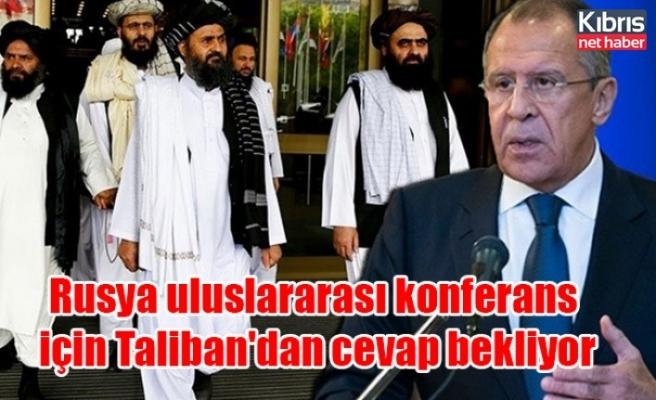 Rusya uluslararası konferans için Taliban'dan cevap bekliyor