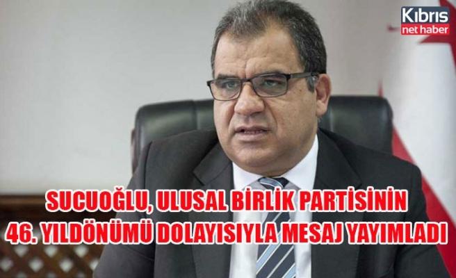 Sucuoğlu, Ulusal Birlik partisinin 46. yıldönümü dolayısıyla mesaj yayımladı