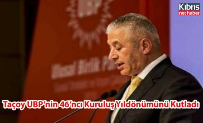 Taçoy UBP'nin 46'ncı Kuruluş Yıldönümünü Kutladı
