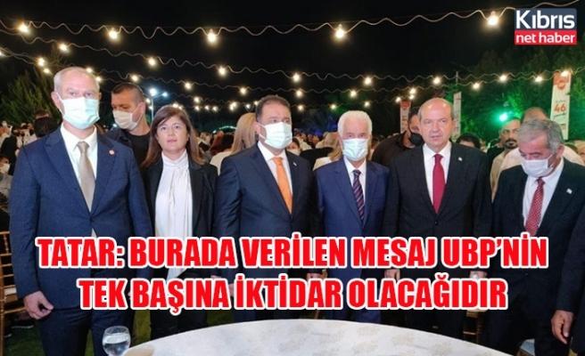 Tatar: Burada verilen mesaj UBP'nin tek başına iktidar olacağıdır
