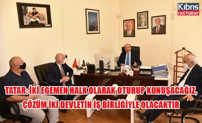 Tatar: İki egemen halk olarak oturup konuşacağız, çözüm iki devletin iş birliğiyle olacaktır