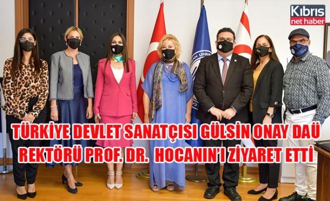 Türkiye Devlet Sanatçısı Gülsin Onay DAÜ Rektörü Prof. Dr. Aykut Hocanın'ı ziyaret etti