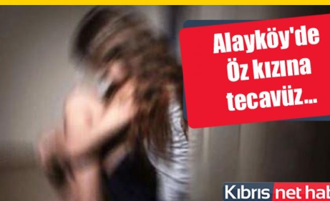 Alayköy'de akıl almaz olay! Öz kızına tecavüz...
