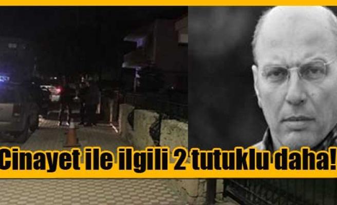Gökhan Naim cinayeti ile ilgili 2 tutuklu daha!