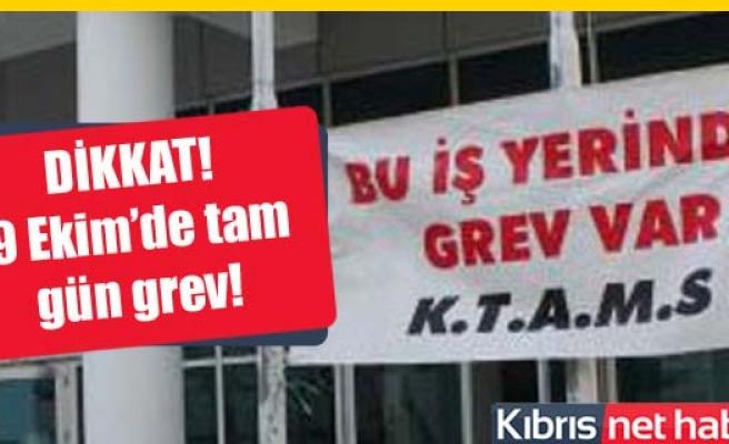 KTAMS 9 Ekim'de tam gün greve gidiyor