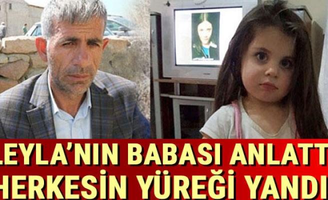 Leyla'nın babası anlattı herkesin yüreği yandı!