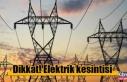 4 Buçuk Saatlik Elektrik Kesintisi…