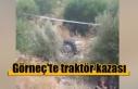 Görneç'te traktör kazası, 1 kişi öldü