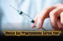 ''Ulusal Aşı Programında Sorun Yok!''