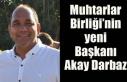 Muhtarlar Birliği'nin yeni Başkanı Akay Darbaz
