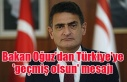 Bakan Oğuz'dan Türkiye'ye 'geçmiş olsun'...
